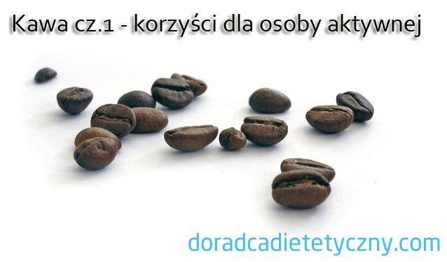Kawa cz. 1 - korzyści dla osoby aktywnej